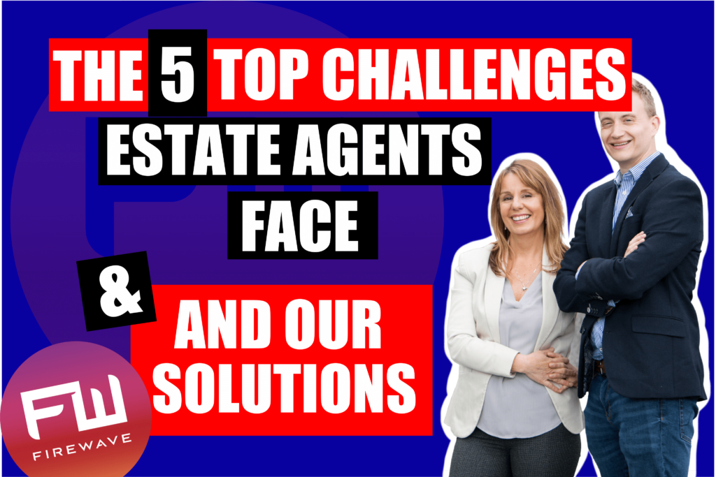 The 5 Top Challenges Estate Agents face (1)