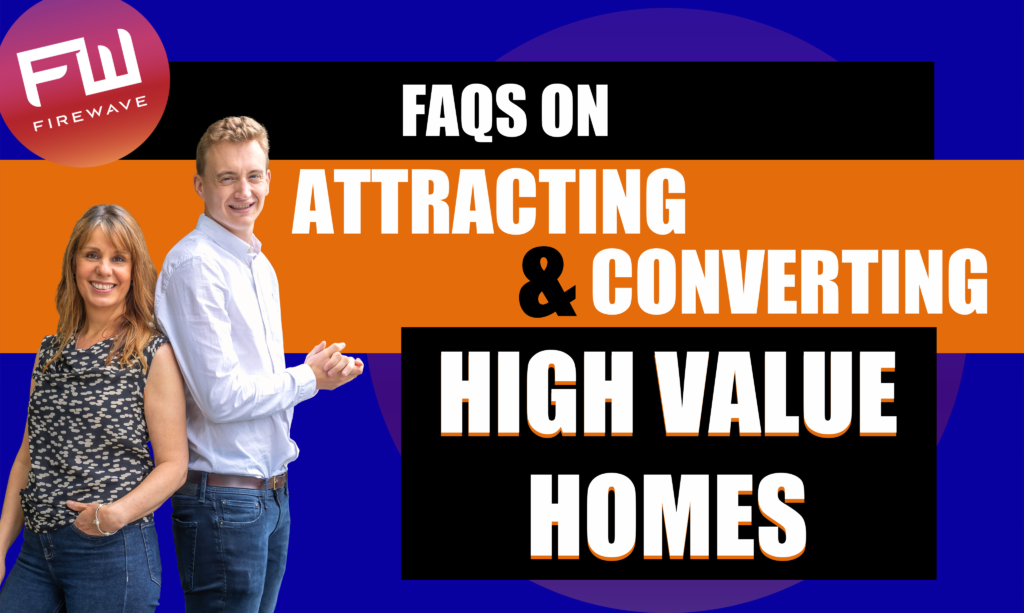 FAQ's on Attracting and Converting High Value Homes v2
